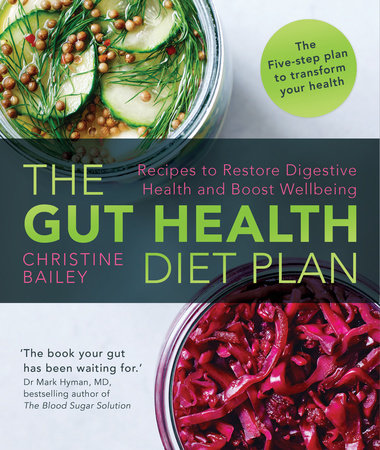 The Gut Health Diet Plan by Christine Bailey