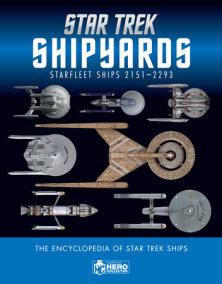 Star Trek Shipyards Starfleet Starships: 2151-2293 The Encyclopedia of Starfleet Ships