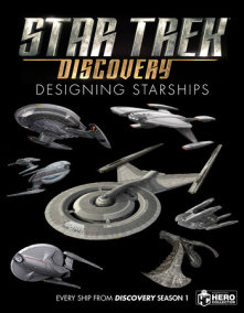 Star Trek: Designing Starships Volume 4: Discovery