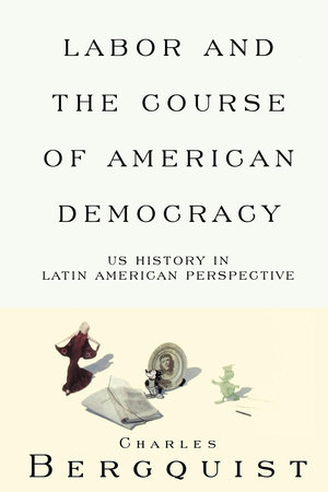 Labor and the Course of American Democracy