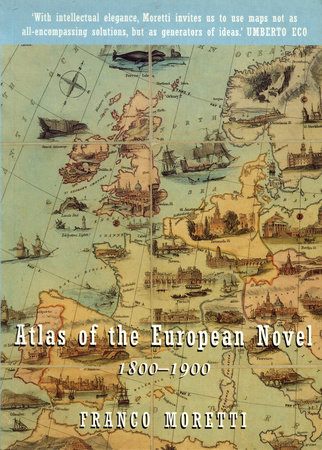 Atlas of the European Novel by Franco Moretti