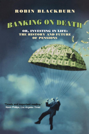 Banking on Death by Robin Blackburn