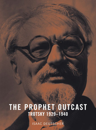 The Prophet Outcast by Isaac Deutscher