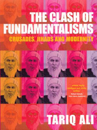 The Clash of Fundamentalisms by Tariq Ali