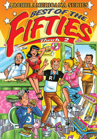 Best of the Fifties / Book #2 by George Gladir