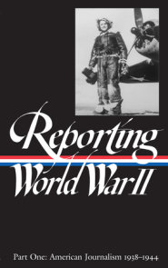 Reporting World War II Vol. 1 (LOA #77)