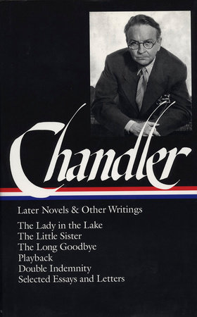 Chandler: Later Novels and Other Writings: the Lady in the Lake / TheLittle Sist