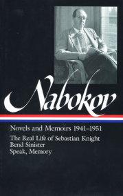 Vladimir Nabokov: Novels and Memoirs 1941-1951