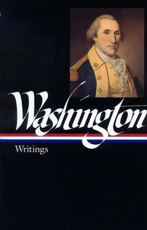 George Washington: Writings (LOA #91) by George Washington