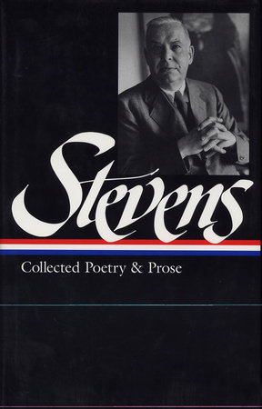 Wallace Stevens: Collected Poetry & Prose (LOA #96) by Wallace Stevens and Frank Kermode