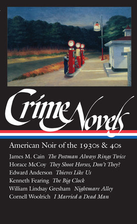 Crime Novels: American Noir of the 1930s & 40s (LOA #94)