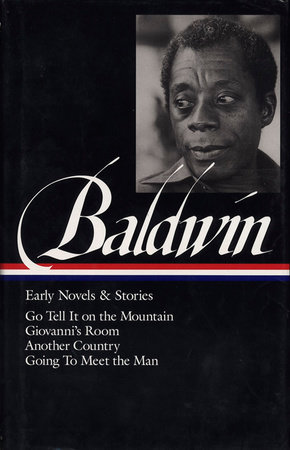 James Baldwin: Early Novels & Stories (LOA #97) by James Baldwin