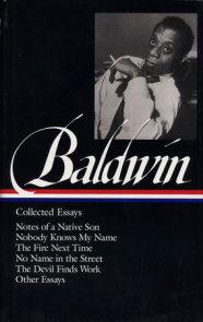 James Baldwin: Collected Essays (LOA #98)