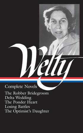 Eudora Welty: Complete Novels (LOA #101) by Eudora Welty