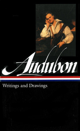 John James Audubon: Writings and Drawings (LOA #113)