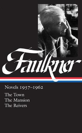 William Faulkner: Novels 1957-1962 (LOA #112) by William Faulkner