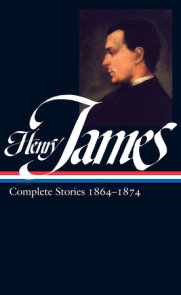 Henry James: Complete Stories Vol. 1 1864-1874 (LOA #111)