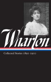 Edith Wharton: Collected Stories Vol 1. 1891-1910 (LOA #121)