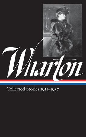 Edith Wharton: Collected Stories Vol. 2 1911-1937 (LOA #122)
