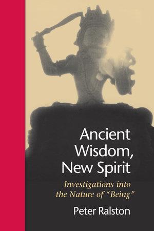Ancient Wisdom, New Spirit by Peter Ralston