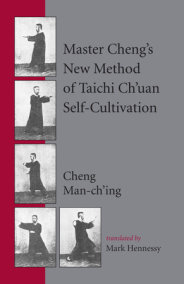 Master Cheng's New Method of Taichi Ch'uan Self-Cultivation