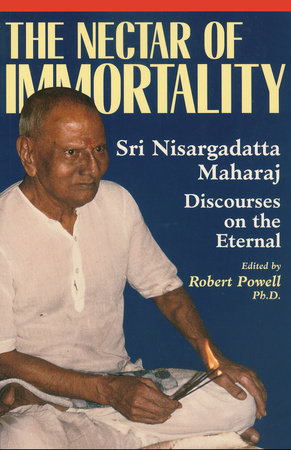 The Nectar of Immortality by Sri Nisargadatta Maharaj