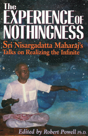 The Experience of Nothingness by Sri Nisargadatta Maharaj