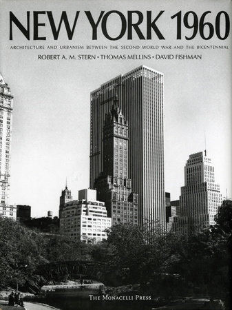 New York 1960 by Robert A.M. Stern, David Fishman and Thomas Mellins