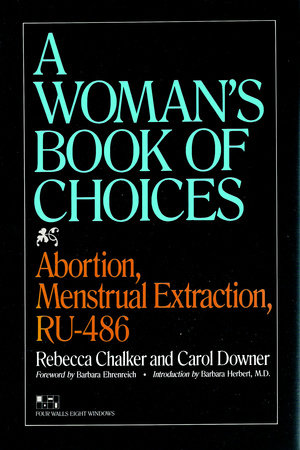 The Woman's Book of Choices by Rebecca Chalker and Carol Downer