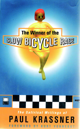 The Winner of the Slow Bicycle Race by Paul Krassner