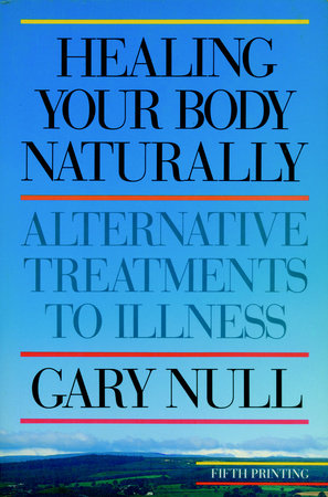 Healing Your Body Naturally by Gary Null