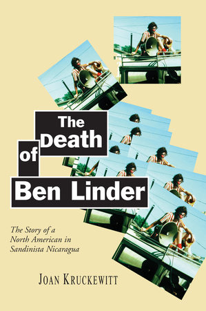 The Death of Ben Linder by Joan Kruckewitt