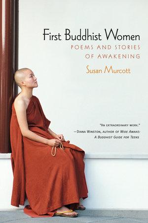 First Buddhist Women by Susan Murcott