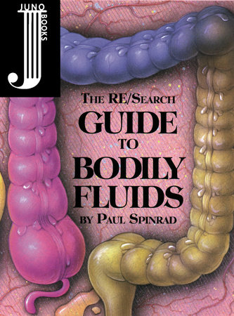 The Re/Search Guide to Bodily Fluids