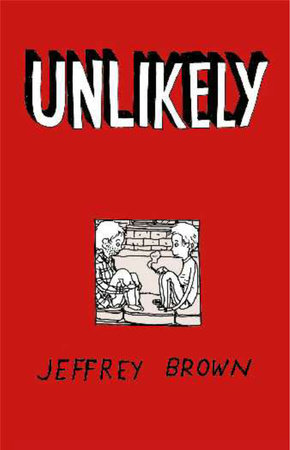 Unlikely by Jeffrey Brown