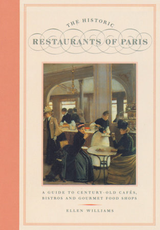 The Historic Restaurants of Paris by Ellen Williams