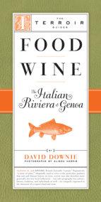 Food Wine The Italian Riviera & Genoa