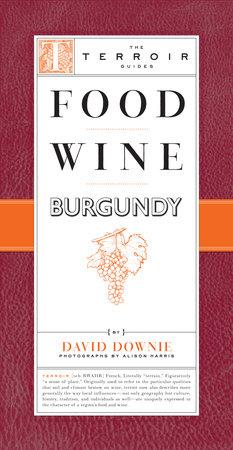 Food Wine Burgundy by David Downie
