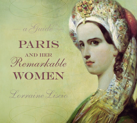Paris and her Remarkable Women by Lorraine Liscio
