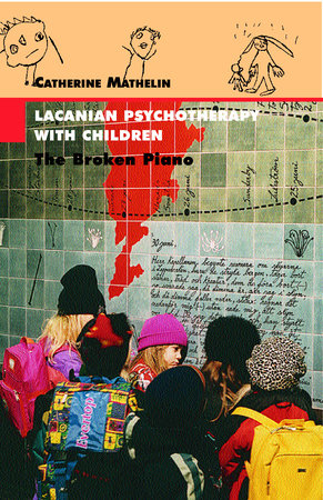 Lacanian Psychotherapy With Children by Catherine Mathelin