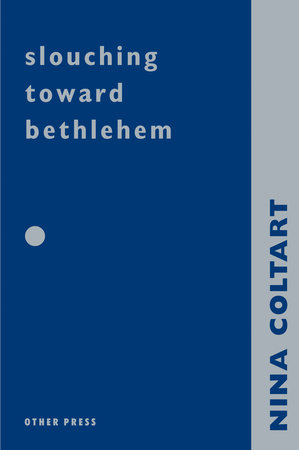 Slouching Towards Bethlehem by Nina Coltart