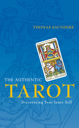 The Authentic Tarot by Thomas Saunders