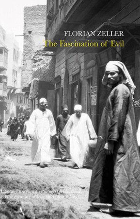 The Fascination of Evil by Florian Zeller