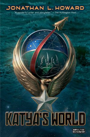 Katya's World by Jonathan L. Howard