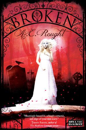 Broken by A.E. Rought