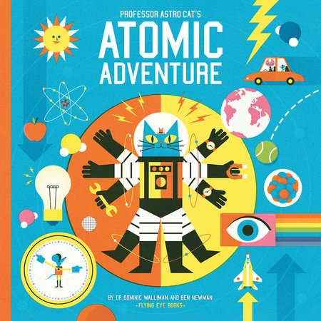 Professor Astro Cat's Atomic Adventure by Dr. Dominic Walliman