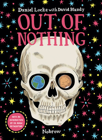 Out Of Nothing [Graphic Novel] by David Blandy and Adam Rutherford
