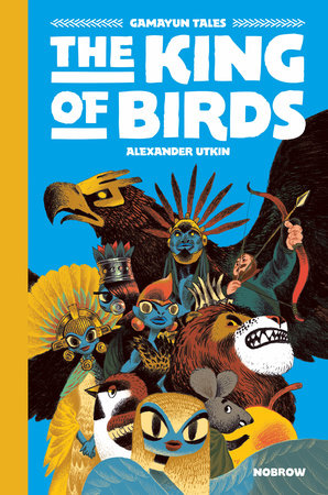 The King of the Birds [Graphic Novel] by Alexander Utkin