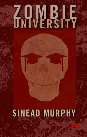 Zombie University by Sinead Murphy