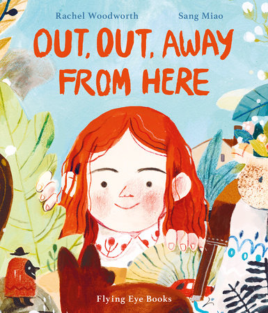 Out, Out Away From Here by Rachel Woodworth